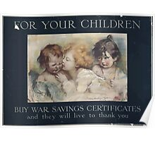 For your children Buy war savings certificates and they will live to thank you 629 Poster