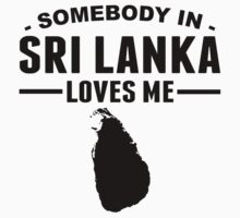 Somebody In Sri Lanka Loves Me One Piece - Short Sleeve