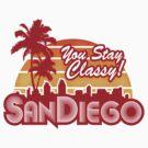 You Stay Classy! San Diego by KRDesign