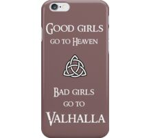 Good girls go to Heaven iPhone Case/Skin