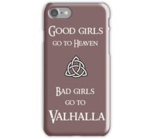 Good girls go to Heaven iPhone Case/Skin
