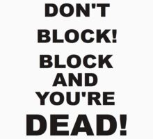 DONT BLOCK! Improv Rule ONE! by alexiliadis