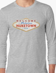 welcome to nuketown Long Sleeve T-Shirt