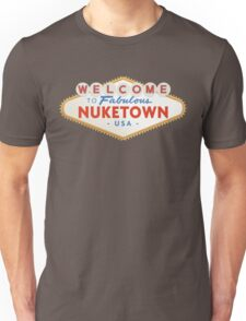 welcome to nuketown Unisex T-Shirt