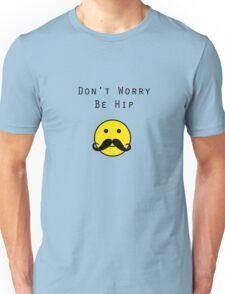 Don't Worry, Be Hip T-Shirt T-Shirt