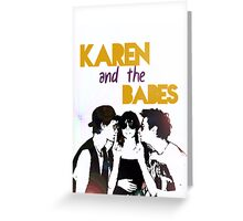 Karen and the Babes Greeting Card