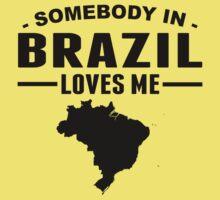 Somebody In Brazil Loves Me One Piece - Short Sleeve