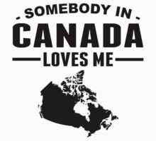 Somebody In Canada Loves Me Kids Tee