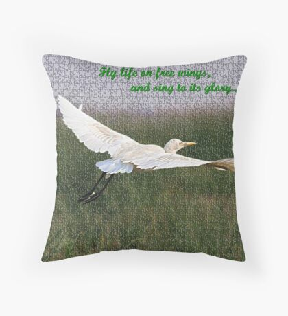 FLY LIFE ON FREE WINGS Throw Pillow