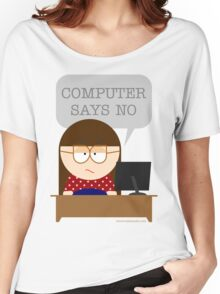 Computer says no Women's Relaxed Fit T-Shirt