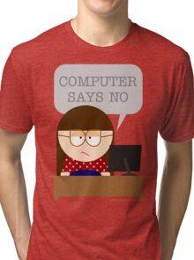Computer says no Tri-blend T-Shirt