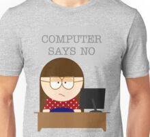 Computer says no Unisex T-Shirt