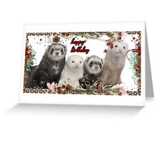 Happy Birthday - Ferrets Greeting Card