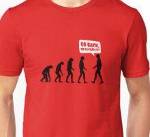 Go back we fucked up! Unisex T-Shirt
