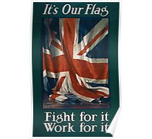 Its our flag Fight for it Work for it 881 Poster