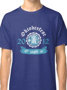 Oktoberfest 2012 O' zapft is Classic T-Shirt