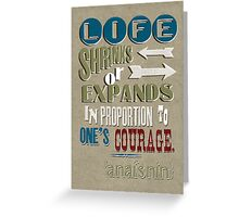 Life Shrinks or Expands Greeting Card
