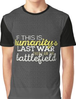 Humanity's last war Graphic T-Shirt