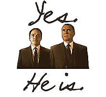 Yes. He is. Photographic Print