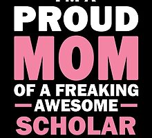 I'M A Proud Mom Of A Freaking Awesome Scholar. And Yes He Bought Me This. by aestheticarts