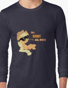 I'm a Brony Deal with it. (Apple Jack) - My little Pony Friendship is Magic Long Sleeve T-Shirt