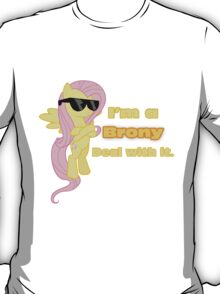 I'm a Brony Deal with it. (Fluttershy) - My little Pony Friendship is Magic T-Shirt