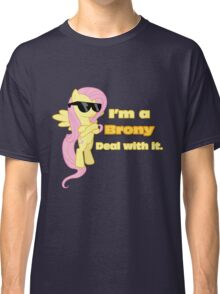 I'm a Brony Deal with it. (Fluttershy) - My little Pony Friendship is Magic Classic T-Shirt