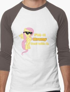 I'm a Brony Deal with it. (Fluttershy) - My little Pony Friendship is Magic Men's Baseball ¾ T-Shirt