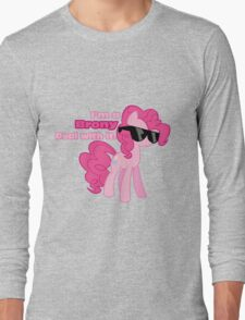 I'm a Brony Deal with it. (Pinkie Pie) - My little Pony Friendship is Magic Long Sleeve T-Shirt