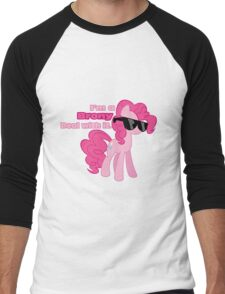 I'm a Brony Deal with it. (Pinkie Pie) - My little Pony Friendship is Magic Men's Baseball ¾ T-Shirt