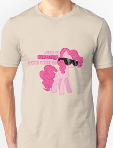I'm a Brony Deal with it. (Pinkie Pie) - My little Pony Friendship is Magic Unisex T-Shirt