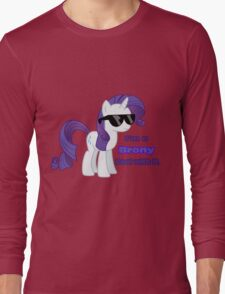 I'm a Brony Deal with it. (Rarity) - My little Pony Friendship is Magic Long Sleeve T-Shirt