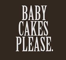 Baby cakes, please. Womens Fitted T-Shirt