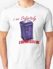 """Doctor Who """"I am definitely a mad man with a box."""" T-Shirt"""