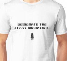 Designate the least important! Unisex T-Shirt