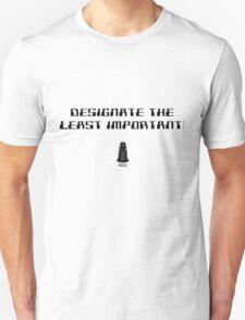 Designate the least important! T-Shirt