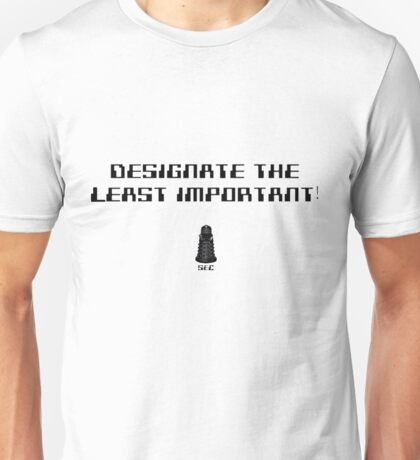 Designate the least important! Unisex T-Shirt