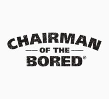 Chairman Of The Bored (Black) by Eozen