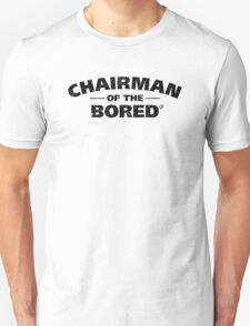 Chairman Of The Bored (Black) T-Shirt