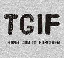 TGIF - Thank God Im Forgiven One Piece - Short Sleeve