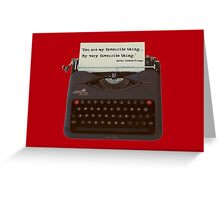You are my Favourite Thing, typewriter Greeting Card