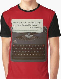 You are my Favourite Thing, typewriter Graphic T-Shirt