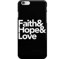Faith, Hope, and Love | Typography Christian T-Shirt iPhone Case/Skin