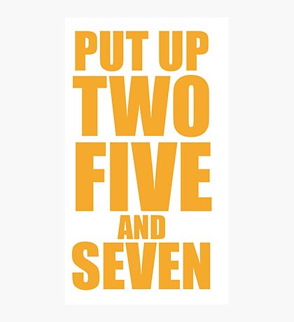 Put up Two, Five, and Seven. Photographic Print