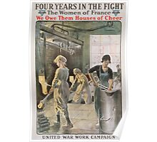 Four years in the fight The women of France we owe them houses of cheer United War Work Campaign YWCA Poster