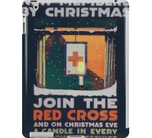 Ten million new members by Christmas Join the Red Cross and on Christmas Eve a candle in every window a service flag for every home 002 iPad Case/Skin