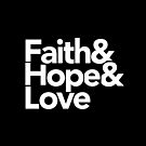 Faith, Hope, and Love | Typography Christian T-Shirt by BootsBoots