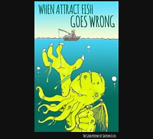 When Attract Fish Goes Wrong (dark) T-Shirt