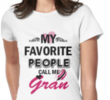 My Favorite People Call Me Gran Womens Fitted T-Shirt