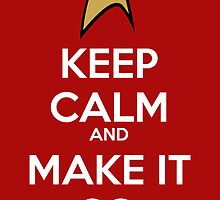 Keep Calm and Make It So by holly cummins